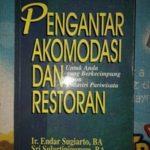 Buku Pengantar Akomodasi dan Restoran oleh Ir. Sugiarto Endar, BA dan Sri Sulartiningrum, BA (Pengertian Hotel Menurut Endar Sri hal.8