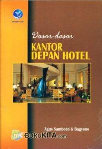 Buku Dasar-Dasar Kantor Depan Hotel oleh Agus Sambodo dan Bagyono (pengertian hotel menurut bagyono dan sambodo hal.3)